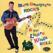 Обложка альбома Mark Gamsjager Rocks & The Lustre Kings Roll, Музыкальный Портал α