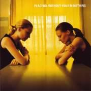 Обложка альбома Without You I'm Nothing, Музыкальный Портал α
