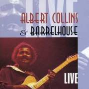 Обложка альбома Albert Collins & Barrelhouse Live, Музыкальный Портал α