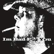 Обложка альбома I'm Bad for You, Музыкальный Портал α