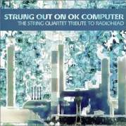Обложка альбома Strung Out on OK Computer: The String Quartet Tribute To Radiohead, Музыкальный Портал α