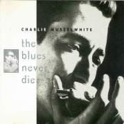 Обложка альбома The Blues Never Die, Музыкальный Портал α