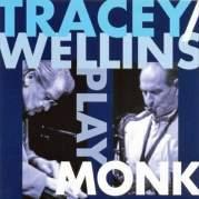 Обложка альбома Tracey / Wellins Play Monk, Музыкальный Портал α