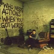 Обложка альбома Who Needs Actions When You Got Words, Музыкальный Портал α